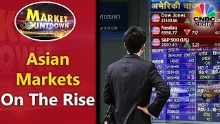 Asian Markets on the Rise | SGX, Nifty Getting Stronger | Market Countdown | CNBC Awaaz