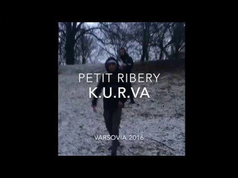 PETIT RIBERY - K.U.R.V.A ( VIDEO )