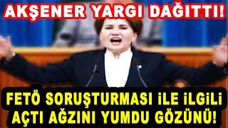 Meral Akşener Hakkında Açılan FETÖ Soruşturması Hakkında Çok Sert Konuştu: İti Öldürene Sürütürler!
