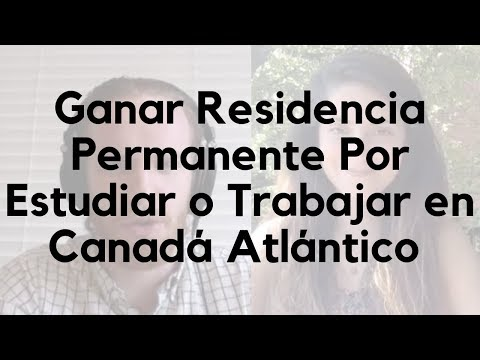Ganar Residencia Permanente Canadiense Por El Atlantic Pilot Program