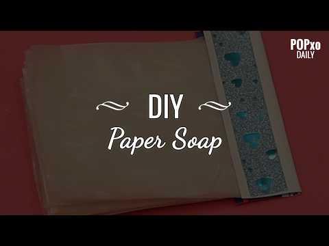 DIY Paper Soap - POPxo
