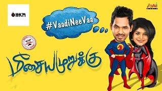 Vaadi nee va remix by dj hkm song - movie meesaya murukku starring hiphop thamizha music- mixed musical content ...