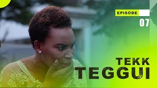 TEKK TEGGUI - Saison 1 - Episode 7