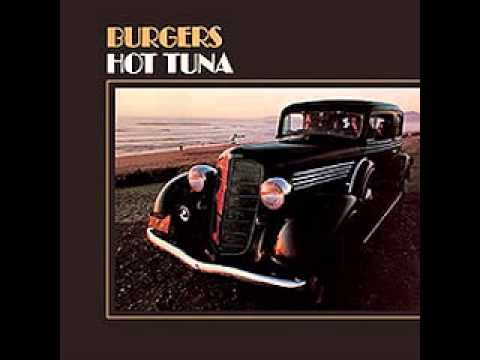 Hot Tuna Songs : hot tuna the water song burgers february 1972 youtube ~ Vivirlamusica.com Haus und Dekorationen