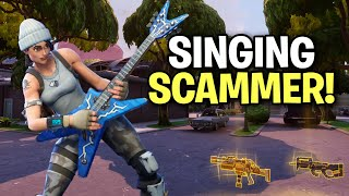 Scammer sang for his weapons back! (Scammer Get Scammed) Fortnite Save The World