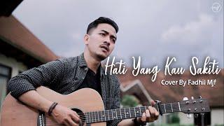 Rossa - Hati Yang Kau Sakiti ( Cover By Fadhil Mjf )