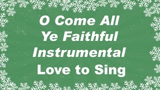 O Come All Ye Faithful Christmas Instrumental Music  with Lyrics | Christmas Carol Karaoke Song
