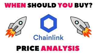 CHAINLINK (LINK) CRYPTOCURRENCY PRICE PREDICTION 2019 - WHEN SHOULD YOU BUY CHAINLINK?