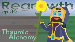 Thaumic Alchemy - Ep. 36 - Minecraft FTB Regrowth Modpack [1.7.10] Let