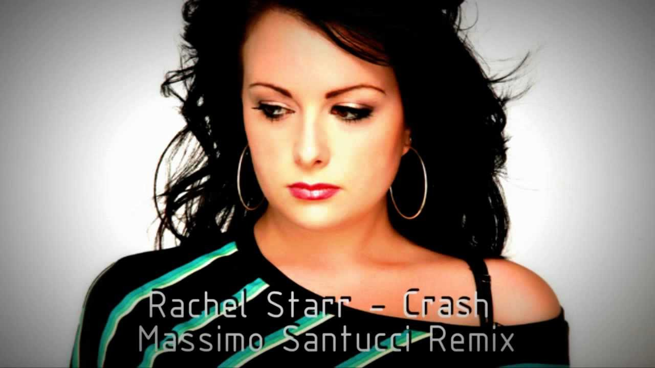 Rachael starr crash massimo santucci remix youtube altavistaventures