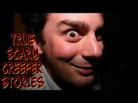 3 True Scary Creeper Stories