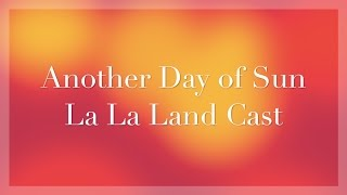 Another Day of Sun Lyric Video - La La Land Cast