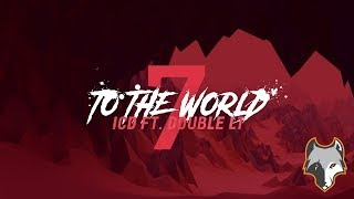 Download 『Lyric 』7 TO THE WORLD - ICD ft. Double LT | Official Audio MP3 song and Music Video
