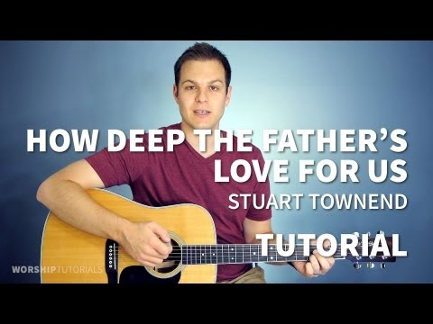 How Deep The Fathers Love For Us chords by Stuart Townend - Worship ...