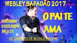 WESLEY SAFADÃO E GABRIEL DINIZ - CANTÃO PAI TE AMAR MC G15