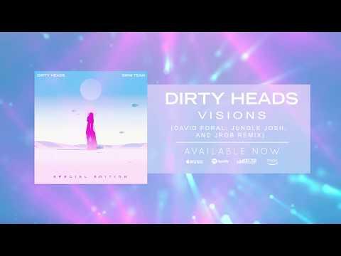 Dirty Heads - Visions (David Foral, Jungle Josh, and JROB Remix)