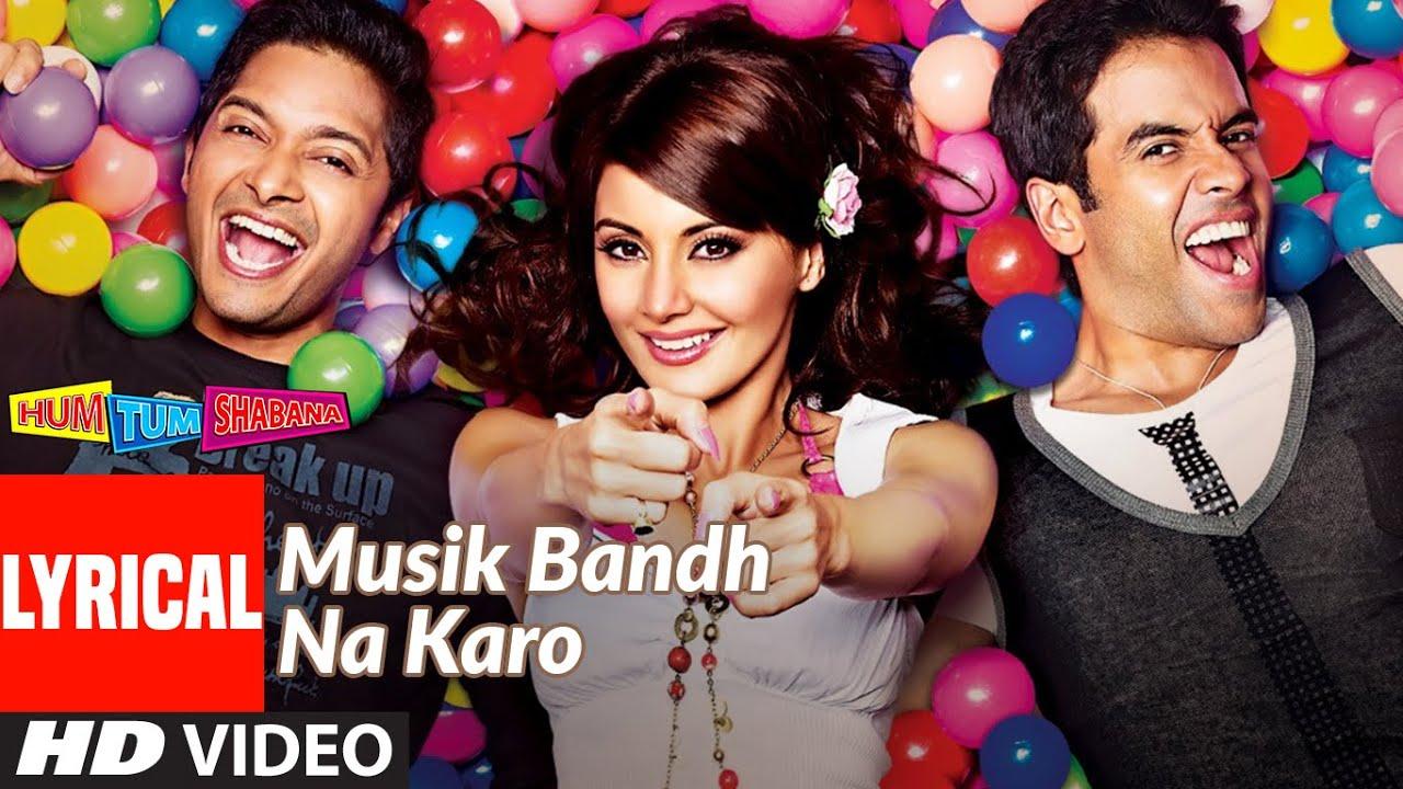 Musik Bandh Na Karo Lyrical   Hum Tum Shabana   Tusshar Kapoor, Shreyas Talpade, Minissha Lamba