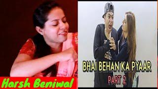 Bhai Behan Ka Pyaar ||  Part 1- 2 || Reaction On Harsh Beniwal