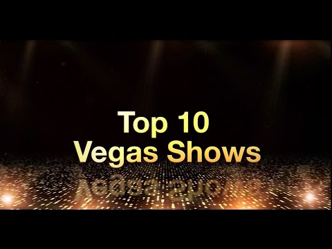 Top Ten 10 Las Vegas Shows on The Strip