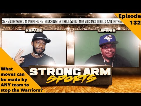 Strong Arm Sports Podcast | Can ANY Trade Help ANY Team Stop the Warriors
