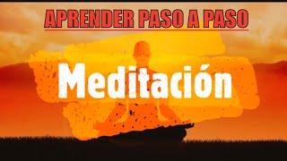 Aprender a meditar - Aprenda a meditar y hágalo bien.   Detalles paso a paso   mejoramiento de vida