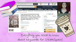 Everything you need to know about keywords for CreateSpace! (And KDP)