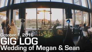 Wedding of Megan & Sean | Gig Log #45 - October 1, 2016
