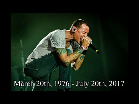 Tribute To Chester Bennington (March 20th, 1976 - July 20th, 2017)