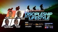 Discipleship as a Lifestyle - 1. Anthony Opoku-Mensah