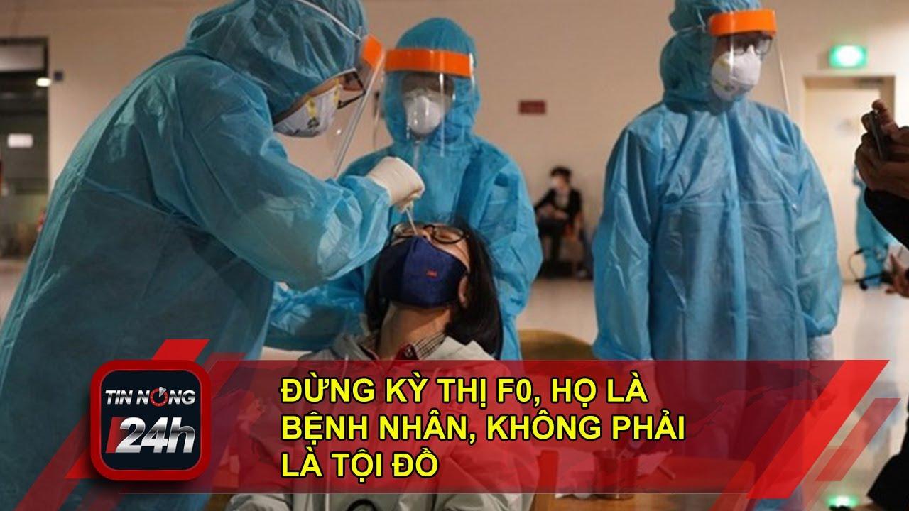 Đừng kỳ thị F0, họ là bệnh nhân, không phải là tội đồ!