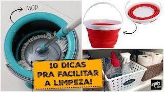 10 DICAS PRA FACILITAR A LIMPEZA DA CASA