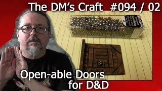 Finishing Open-able Doors for D&D (The DM's Craft #94/02)(DM Scotty shows you how to finish up your cheap open-able doors. Follow DM Scotty's Facebook group for DM's Craft updates and info: ..., 2014-03-26T06:35:17.000Z)