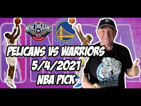 New Orleans Pelicans vs Golden State Warriors 5/4/21 Free NBA Pick and Prediction NBA Betting Tips