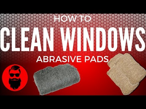 How To Clean Windows Professionally - Abrasive Pads
