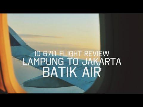 Flight Report | Batik Air Airbus A320-200 ID 6711 LAMPUNG TO JAKARTA