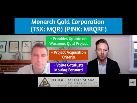 Monarch Gold Provides Update on Wasamac Gold Project, Acquisition Criteria and Value Catalysts
