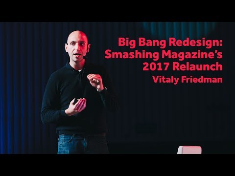 Big Bang Redesign: Smashing Magazine's 2017 Relaunch – Vitaly Friedman / Front-Trends 2017