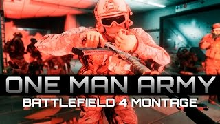 ONE MAN ARMY - Battlefield 4 Montage by TheBrokenMachine (60fps)