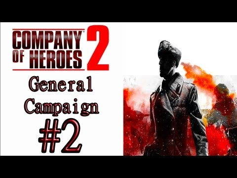 Company Of Heroes 2 - (Hardest/General Difficulty) Campaign Mission 2: Scorched Earth