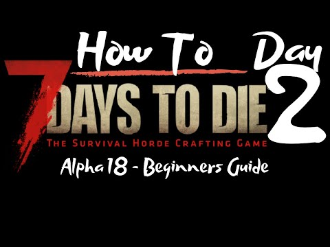 7-days-to-die---beginners-guide---day-2---how-to---surviving-the-first-7-days/nights