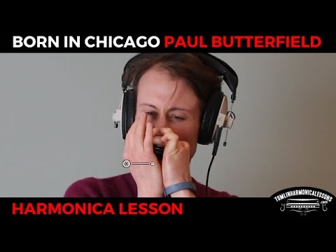 Harmonica harmonica tabs in d : Born in Chicago by Paul Butterfield - D Harmonica Blues Lesson + ...