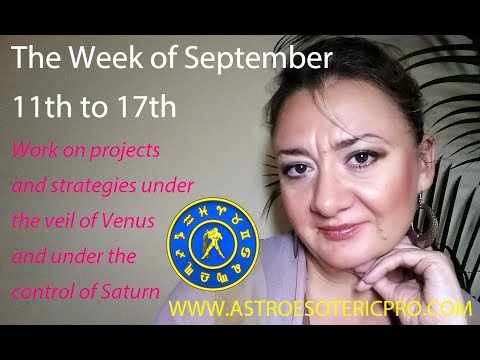September 11th to 17th: Work on projects under the veil of VENUS and under the control of SATURN
