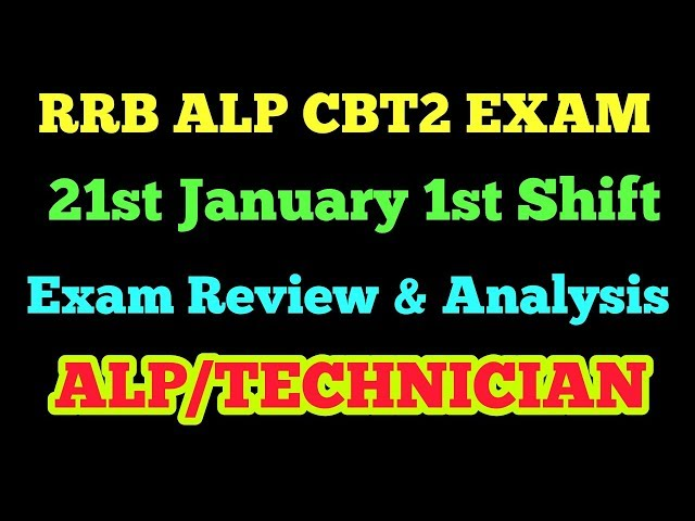 RRB ALP CBT2 Exam 21st January 1st Shift exam review & Analysis