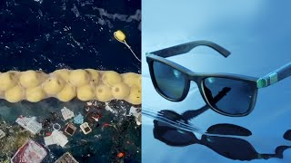 Turning Trash into Treasure: The Ocean Cleanup's sunglasses made from ocean plastic