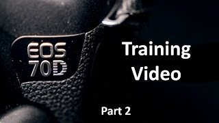 EOS 70D Training Video: Part 2 - Shooting Modes