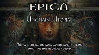 Epica - Unchain Utopia (With Lyrics)