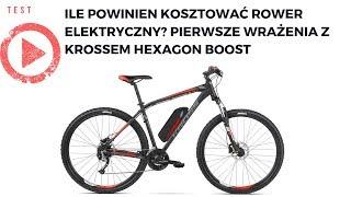 Ile powinien kosztować rower elektryczny? Pierwsze wrażenia z Krossem Hexagon Boost