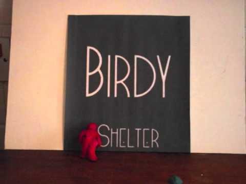 Birdy-Shelter - YouTube