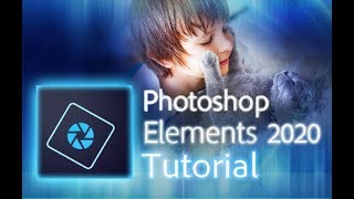 Photoshop Elements 2020 - Full Tutorial for Beginners [+General Overview]