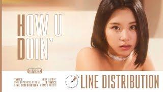 TWICE (トゥワイス) ~ How U Doin' ~ Line Distribution